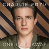 One Call Away-Charlie Puth
