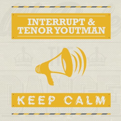 Interrupt & Tenor Youthman - Keep Calm