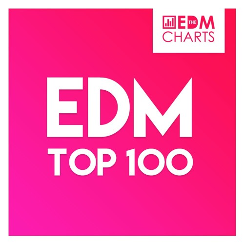EDM Top 100 (First 10) [Weekly Updated]