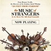 THE MUSIC OF STRANGERS - - YO YO MA & THE SILK ROAD ENSEMBLE