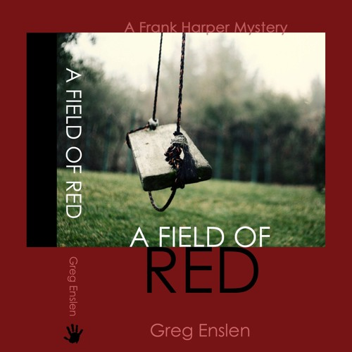 A Field Of Red by Greg Enslen, Narrated by Mikael Naramore