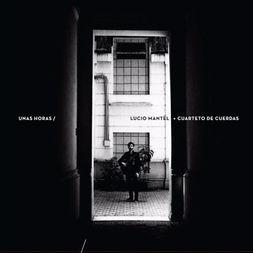 Lucio Mantel + Cuarteto de Cuerdas - Para Ir (Luis Alberto Spinetta)
