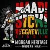 Morgan Heritage - Modern Man [Maad Sick Reggaeville Riddim | Oneness Records 2016]