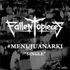 FALLEN TO PIECES - MENUJU ANARKI
