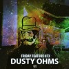 Friday Feature Mix Vol.73- DUSTY OHMS (MEDALLION SOUNDS/FLY HIGH RADIO)