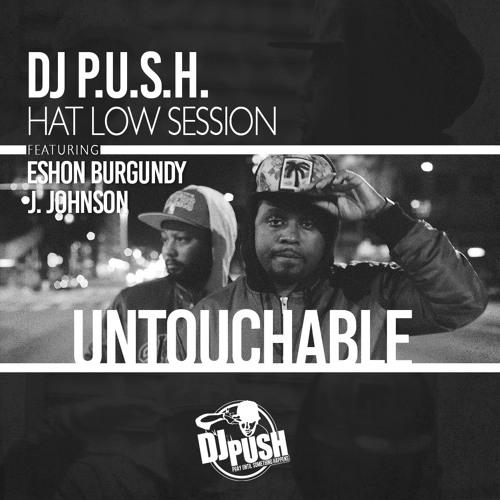 HAT LOW SESSION Eshon Burgundy- Untouchable Feat. J.Johnson