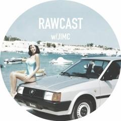 RAWCAST w/Jimc