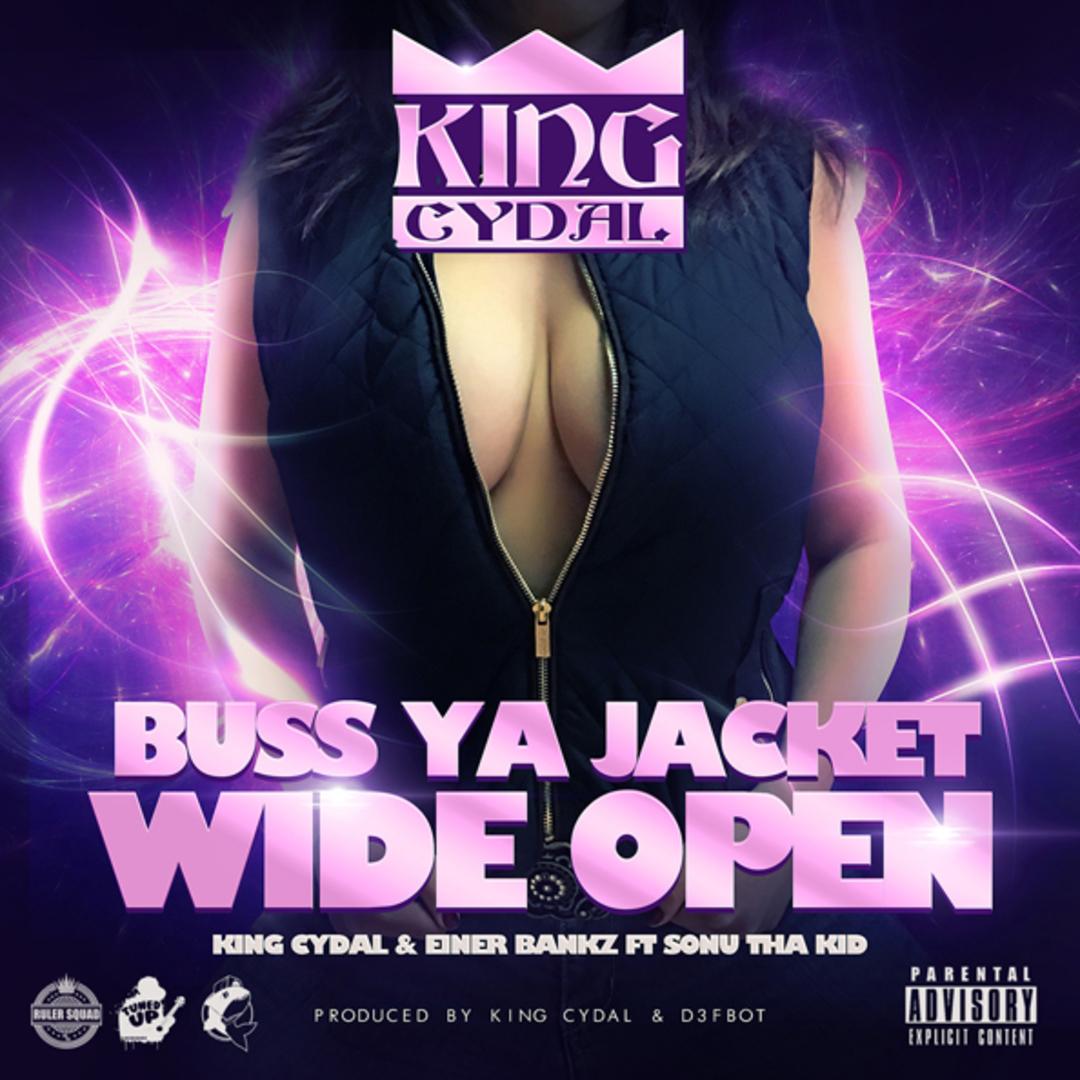 King Cydal ft. Einer Bankz & Sonu Tha Kid - Buss Yo Jacket (Prod. King Cydal & D3fb0t) [Thizzler.com
