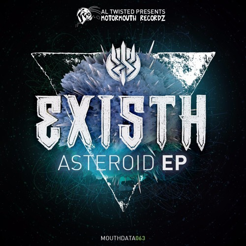 Existh - Asteroid EP - OUT MONDAY 20TH JUNE
