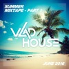 %e2%98%85 summer mixtape june 2016   house music mixed by vlad house %e2%98%85