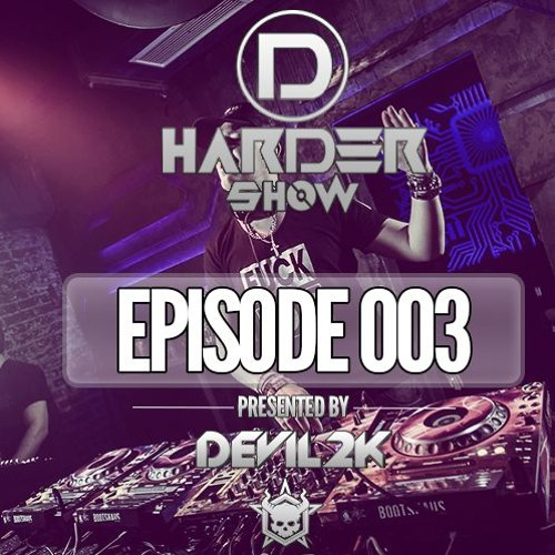 D-Harder Show Episode 3
