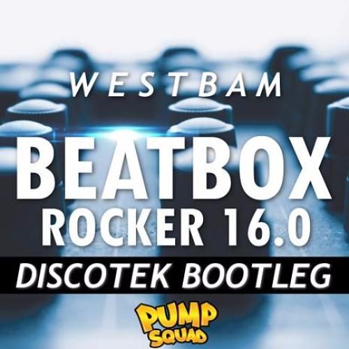 Westbam - Beatbox Rocker 16.0 (DISCOTEK Bootleg)