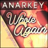 ANARKEY - Whole Again (feat. Chris Linton) mp3