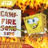 THE CAMPFIRE SONG SONG REMIX [PROD. BY ATTIC STEIN]