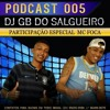 = = PODCAST 005 DJ GB DO SALGUEIRO FEAT MC FOCA DO SALGUEIRO ( ( SÓ AS BRABAS DO SALGUEIRO ) ).mp3