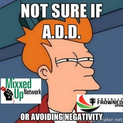 Socially Frowned Upon: The ADD Show 6/16/2016