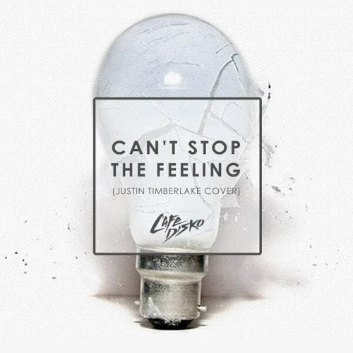 Cafe Disko - Can't Stop The Feeling (Justin Timberlake Cover)