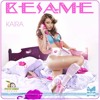 Kaira - Besame (I highly recommend if you can Download)