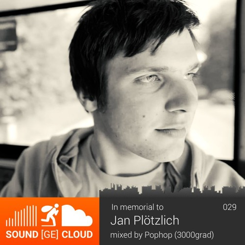 sound(ge)cloud 029 in memorial to Jan Plötzlich mixed by Pophop – Thank You