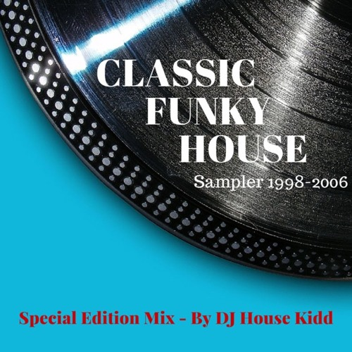 Classic funky house sampler 1996 06 special edition mix for Funky house classics 2000