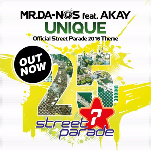 Mr.Da-Nos feat. Akay - Unique (Official Street Parade 2016 Theme) Club Mix