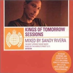 245 - Sandy Rivera – Kings Of Tomorrow Sessions - Disc 1 (2001)