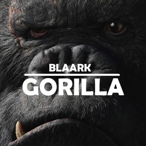gorilla original mix by blaark free listening on soundcloud