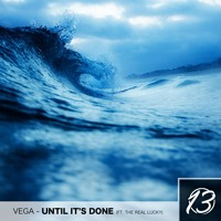 VEGA x The Real Lucky - Until Its Done (Original Mix)