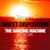 The Temper Trap - Sweet Disposition (The Dancing Machine Rework)[FREE DOWNLOAD]