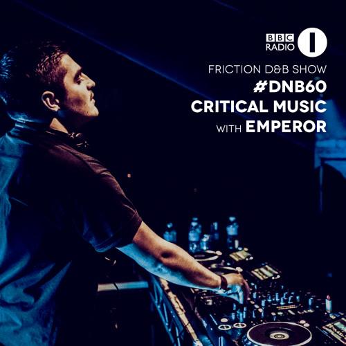 Emperor | #DNB60 | Critical Music | BBC Radio 1 | Friction D&B Show