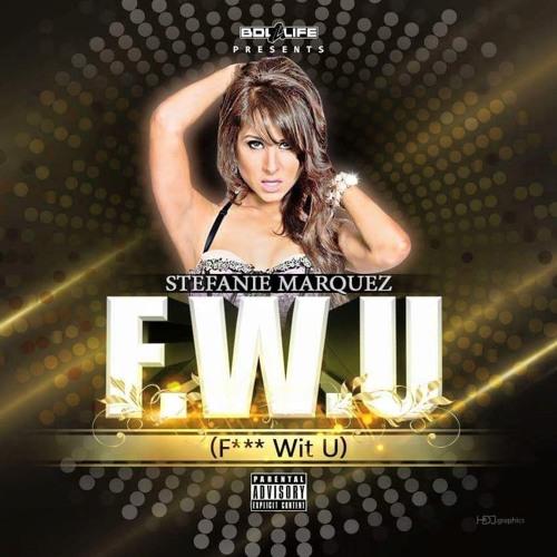 BDL4LIFE Entertainment Stefanie Marquez F.W.U soundcloudhot