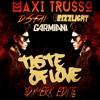 Maxi Trusso, Garmiani, SHM, Afrojack, Karim Mika - Taste Of Love (DYMERK Edit)