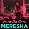 Meresha - My Love Has Come ( TÖSQÜ REMIX )