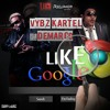 Vybz Kartel feat. Demarco - Like Google [King Of The Dancehall |  Adidjahiem Records 2016]