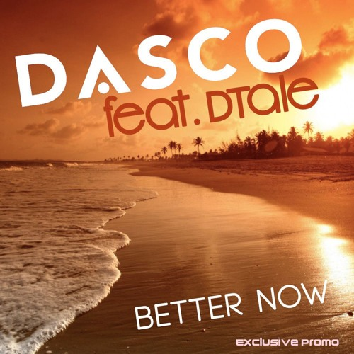 DASCO Ft. DTale - Better Now EP