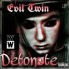 Evil Twin - Detonate