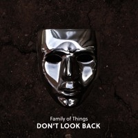 Family of Things - Don't Look Back