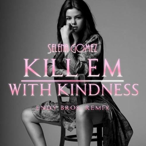 """Képtalálat a következőre: """"selena gomez kill em with kindness"""""""
