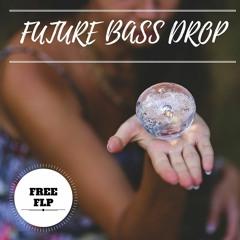 Future Bass Drop FLP [Buy = FREE DOWNLOAD]