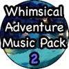 Whimsical Adventure Music Pack 2 - Sound Effects