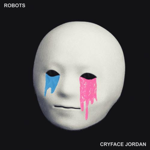 Cryface Jordan - Robots