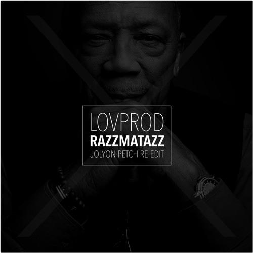 Lovprod - Razzmatazz (Jolyon Petch Re-Edit) FREE DOWNLOAD