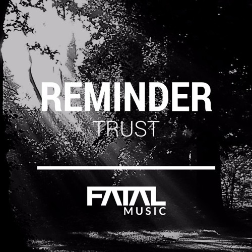 Reminder trust original mix preview by fatal music for Banging house music
