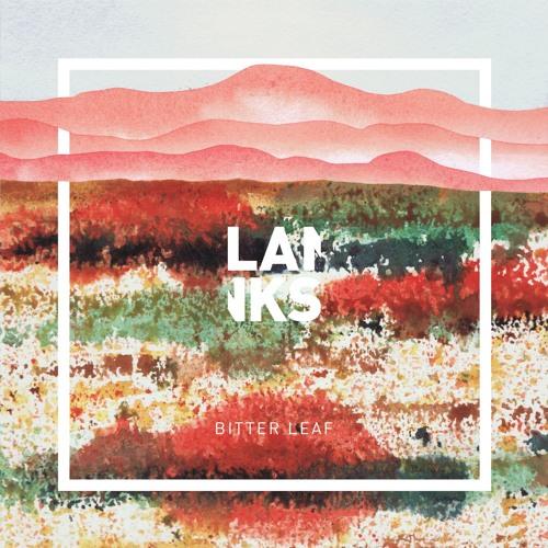 Lanks - Bitter Leaf