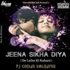 JINA SIKHA DIYA -(DO LAFZON KI KAHANI)- DJ Omkaar