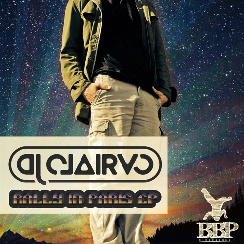BBP-122: DJ Clairvo - Rally In Paris EP (Out now)