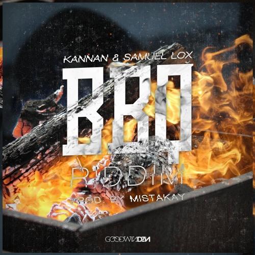 Kannan Ft Samuel Lox - BBQ Riddim (Prod. By MistaKay)
