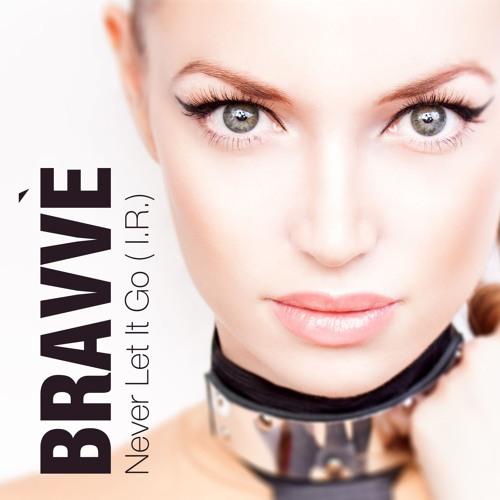 Bravve - Never Let It Go