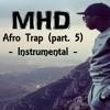 MHD - AFRO TRAP Part. 5 (Ngatie Abedi) Instrumental Remake by MMB.
