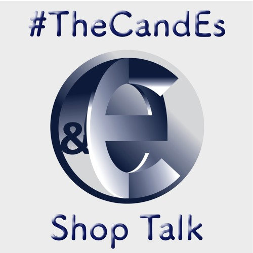 #14 The CandEs Shop Talk Podcasts - Maury Hanigan - Sparc